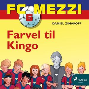 FC Mezzi 6 - Farvel til Kingo (lydbok) av Dan