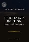 Den Halve Bastion – Stormen på København