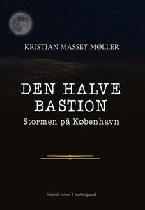Den Halve Bastion – Stormen på Københ