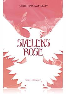 Sjælens rose (e-bog) af Christina Ram