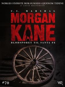 Morgan Kane 70: Blodsporet til Santa Fe (ebok