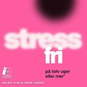 Stressfri på tolv uger eller mer'