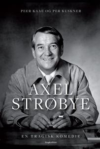 Axel Strøbye (e-bog) af Peer Kaae, Pe