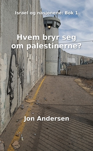 Hvem bryr seg om palestinerne? (ebok) av Jon