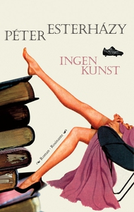 Ingen kunst (e-bog) af Péter Esterház