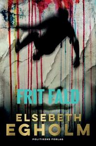 Frit fald (lydbog) af Elsebeth Egholm
