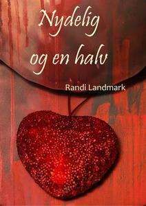 Nydelig og en halv (ebok) av Randi Landmark