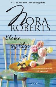 Elske og tilgi (ebok) av Nora Roberts