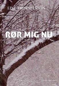 Rør mig nu (e-bog) af Line Thorstenso