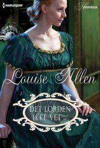 Det lorden ikke vet... (ebok) av Louise Allen