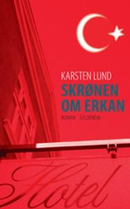 Skrønen om Erkan (e-bog) af Karsten L