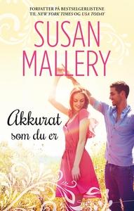 Akkurat som du er (ebok) av Susan Mallery