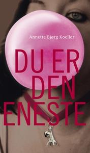 Du er den eneste (e-bog) af Annette B
