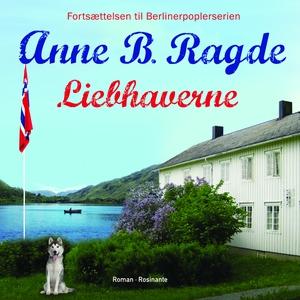 Liebhaverne (lydbog) af Anne B. Ragde