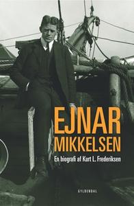 Ejnar Mikkelsen (e-bog) af Kurt L. Fr