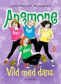 Anemone 3 - Vild med dans