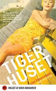 Tigerhuset (lydbog) af Liza Klaussman