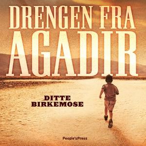 Drengen fra Agadir (lydbog) af Ditte