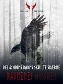 Ravnenes hvisken 1 - Del 4: Odins barns skjulte skæbne