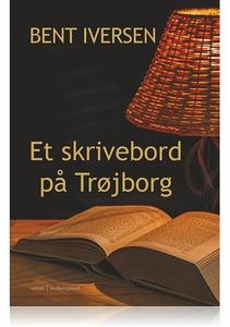 ET SKRIVEBORD PÅ TRØJBORG (e-bog) af