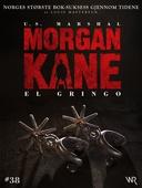 Morgan Kane 38: El Gringo