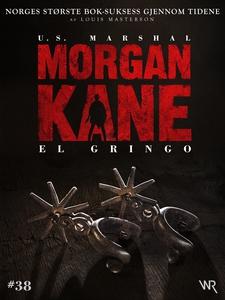 Morgan Kane 38: El Gringo (ebok) av Louis Mas