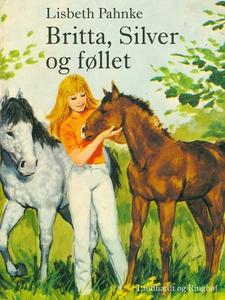 Britta, Silver og føllet (e-bog) af L
