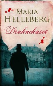 Druknehuset (e-bog) af Maria Helleber