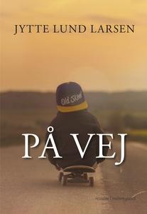 På vej (e-bog) af Jytte Lund Larsen
