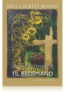 FRA BOGTRYKKER TIL BEDEMAND (e-bog) a