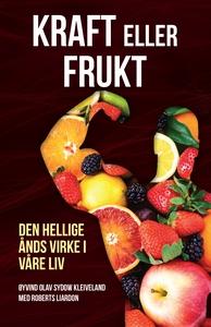 Kraft eller frukt (ebok) av Øyvind Olav Sydow