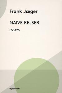 Naive Rejser (e-bog) af Frank Jæger