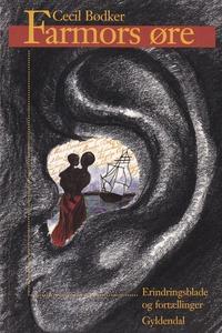Farmors øre (e-bog) af Cecil Bødker
