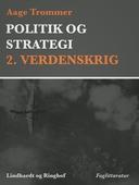 Politik og strategi, 2. Verdenskrig