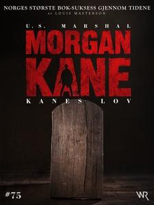 Morgan Kane 75: Kanes Lov (ebok) av Louis Mas