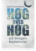 HØG OVER HØG PÅ SKAGEN BADEHOTEL