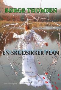 En skudsikker plan (e-bog) af Børge T
