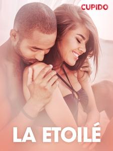 La Etoilé – erotiske noveller (ebok) av Cupid