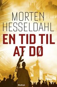 En tid til at dø (e-bog) af Morten Hesseldahl