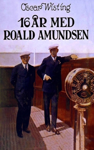 16 år med Roald Amundsen (ebok) av Oscar Wist