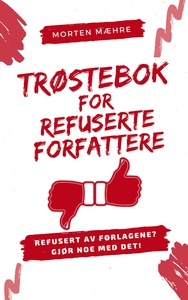 Trøstebok for refuserte forfattere (ebok) av