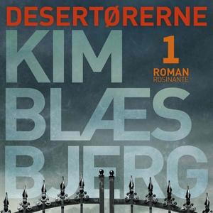 Desertørerne 1 (lydbog) af Kim Blæsbj
