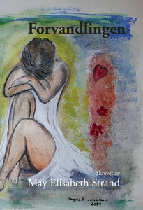Forvandlingen (ebok) av May Elisabeth Strand