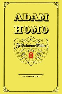 Adam Homo. Første Deel (e-bog) af Fre