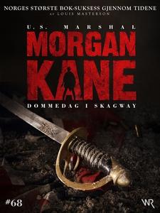 Morgan Kane 68: Dommedag i Skagway (ebok) av