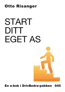 Start ditt eget AS (ebok) av Otto Risanger