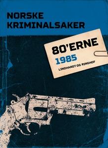 Norske Kriminalsaker 1985 (ebok) av Diverse f
