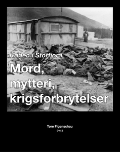 Krigen i Storfjord: Mord, mytteri, krigsforbr