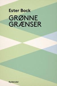 Grønne grænser (lydbog) af Ester Bock