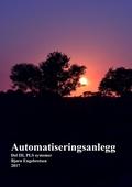 Automatiseringsanlegg Del III PLS Systemer